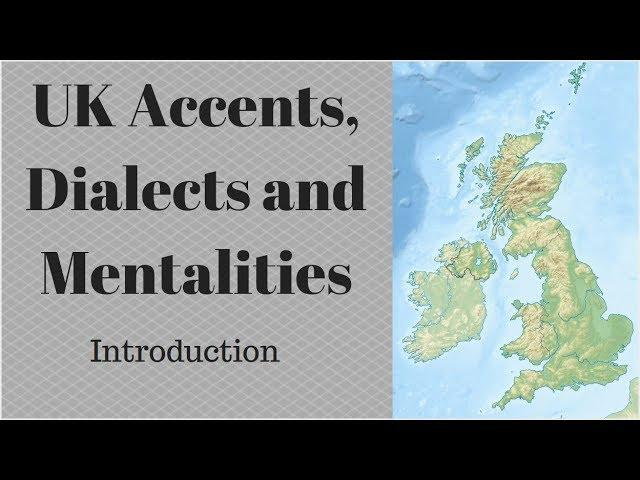uk accents dialects and mentalities - introduction