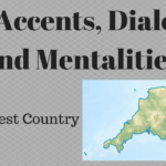 UK Accents, Dialects and Mentalities - the West Country