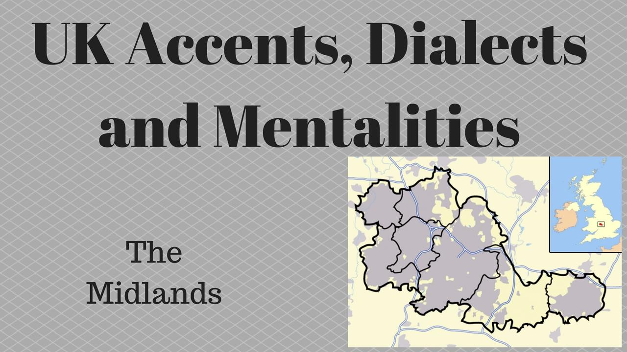 uk accents dialects and mentalities - birmingham and the midlands