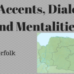 UK Accents, Dialects and Mentalities - Norfolk