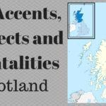 UK Accents, Dialects and Mentalities - Visiting Scotland